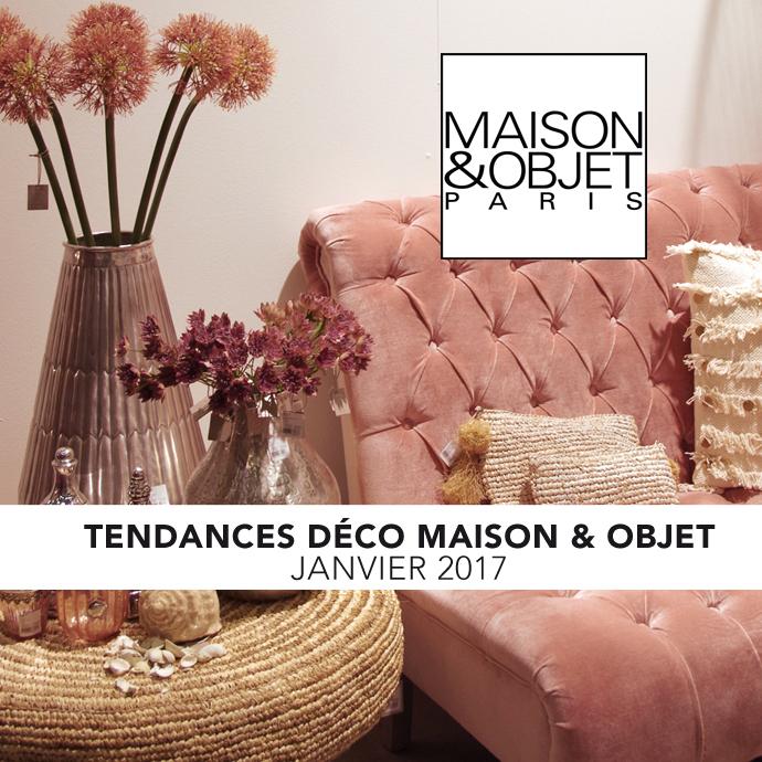 TENDANCES DÉCO MAISON & OBJET JANVIER 2017